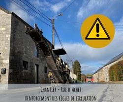 Chantier - Rue d'Achet - Renforcement des règles de circulation